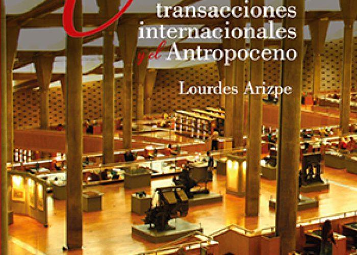 Cultura, transacciones internacionales y el Antropoceno / Lourdes Arizpe